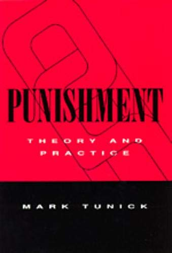 Punishment: Theory & Practice: Theory and Practice