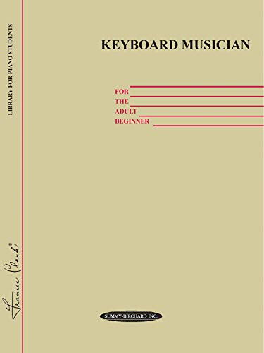 Keyboard Musician for the Adult Beginner (Frances Clark Library Supplement)