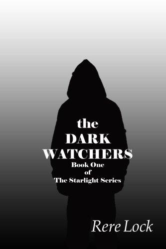 The Dark Watchers: Book One of The Starlight Series (Volume 1)