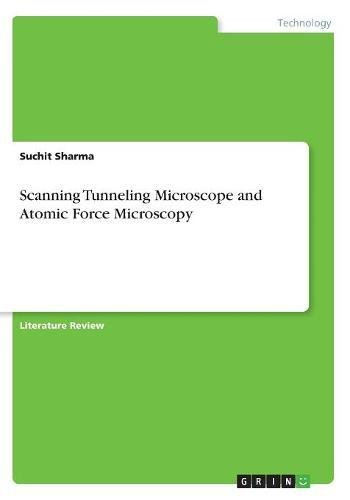Scanning Tunneling Microscope and Atomic Force Microscopy