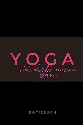 Yoga Ich chille meine Base Notizbuch: 110 Seiten | liniert | Geschenk Yoga