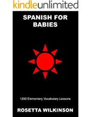 Spanish for Babies: 1200 Elementary Vocabulary Lessons (Creative Spanish Learning Techniques Book 20) (English Edition)