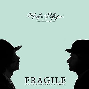 Fragile (Per pianoforte e voce)