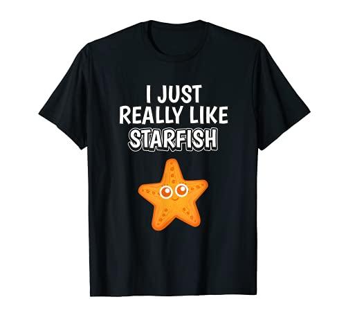Starfish Quote I Just Really Like Starfish Clothes Starfish T-Shirt