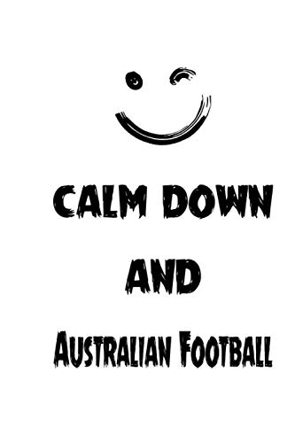 Calm Down And Australian Football: Notebook Gift Idea Lined pages, 6.9 inches,120 pages, White paper Journal