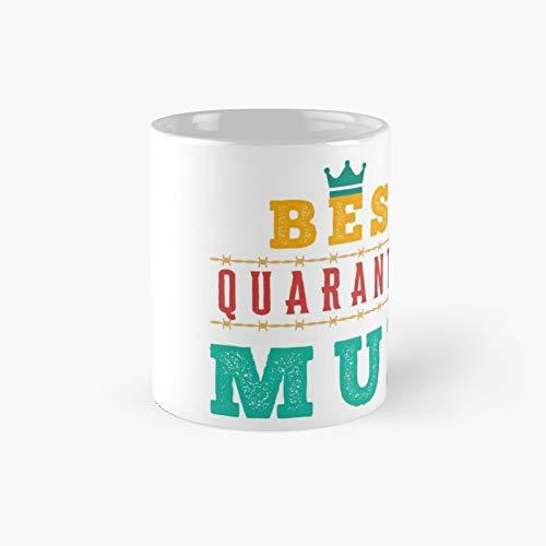 Best Quarantine Mum 1 Mum World's Best Mother's Day Uk Classic Mug Gift Funny Coffee Mugs 11 Oz