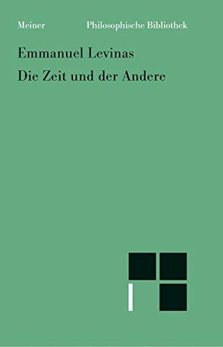 Die Zeit und der Andere (Philosophische Bibliothek)