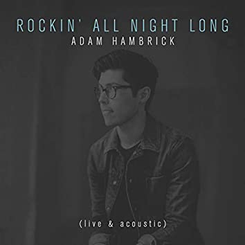 Rockin' All Night Long (Live & Acoustic)