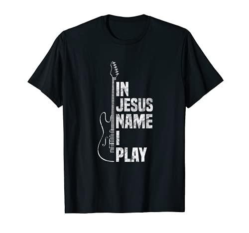 In Jesus Name I Play Guitar Christian Guitar Player T-Shirt
