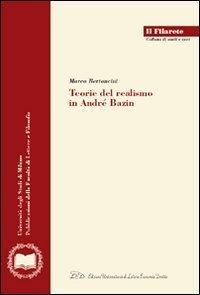 Teorie del realismo in André Bazin (Il Filarete. Fac. lettere e filos.-Un. MI)