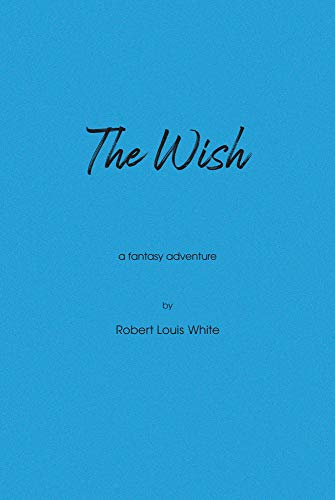 The Wish: A Fantasy Adventure (English Edition)