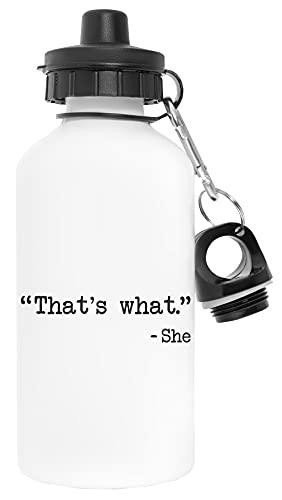 Thats What She Said Quote Blanco Botella de Agua Aluminio Deportes Viaje Exterior White Water Bottle Aluminium Sports Travel Outdoor