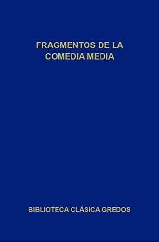 Fragmentos de la comedia media (Biblioteca Clásica Gredos nº 361) (Spanish Edition)