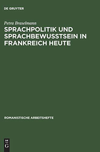 Sprachpolitik und Sprachbewusstsein in Frankreich heute (Romanistische Arbeitshefte, 43, Band 43)