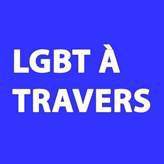 les meilleurs plans LGBT à travers le monde