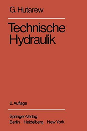 Einführung in die Technische Hydraulik: Kurzfassung einer Vorlesung (German Edition)