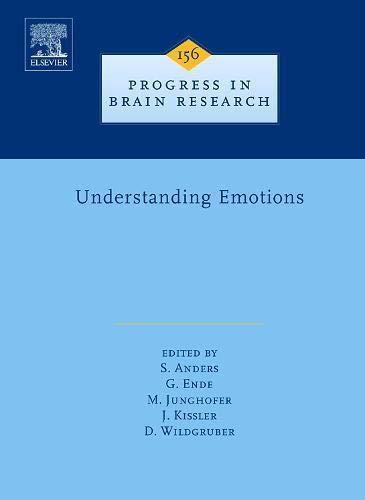 Understanding Emotions (Volume 156) (Progress in Brain Research (Volume 156), Band 156)