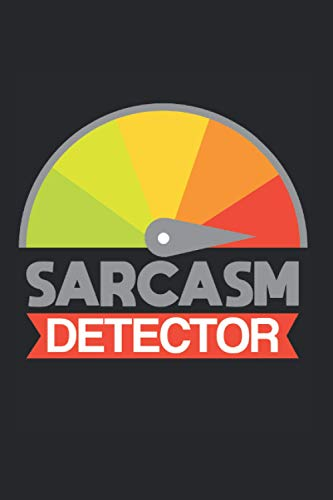 Calendar / Planner 2021: Sarcasm Detector Funny Quotes Dark Humor Gift 120 Pages, 6X9 Inches, Yearly, Monthly, Weekly & Daily
