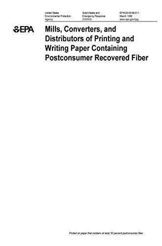 Mills Converters and Distributors of Printing and Writing Paper Containing Postconsumer Recovered Fiber (English Edition)