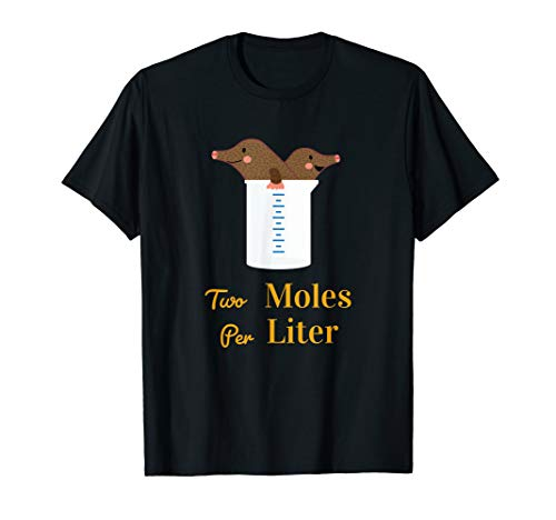Two Moles Per Liter Chemie Witzig T-Shirt