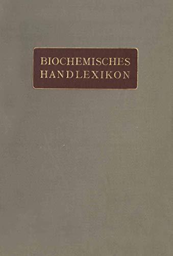 Biochemisches Handlexikon: II. Band Gummisubstanzen. Hemicellulosen. Pflanzenschleime. Pektinstoffe. Huminsubstanzen. Stärke. Dextrine. Inuline. ... Kohlenhydrate. Cyklosen. Glucoside