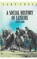 A Social History of Leisure Since 1600 0910251355 Book Cover