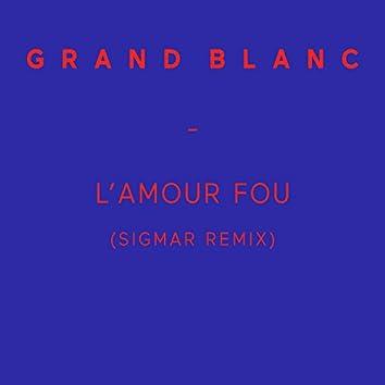 L'amour fou (Sigmar Remix)