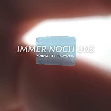 Immer Noch Uns (feat. Ayanda)