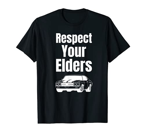 Funny Car Guy Gift - Respect Your Elders Classic Muscle Car T-Shirt