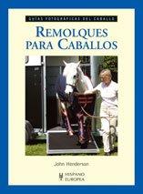 Remolques para caballos (Guías fotográficas del caballo)