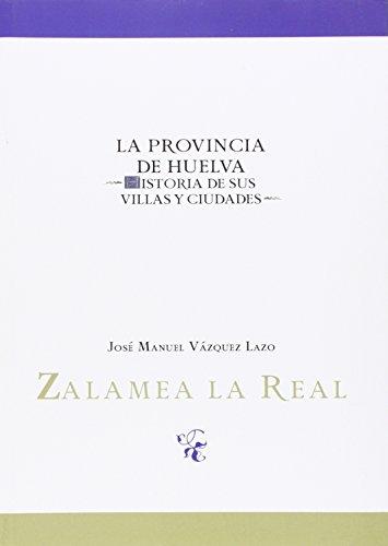 Zalamea la Real (La Provincia de Huelva. Historia de sus villas y ciudades)
