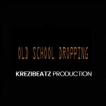 Old School Dropping