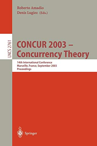 CONCUR 2003 - Concurrency Theory: 14th International Conference, Marseille, France, September 3-5, 2003, Proceedings (Lecture Notes in Computer ... Notes in Computer Science, 2761, Band 2761)