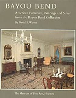 Bayou Bend: American furniture, paintings, and  silver from the Bayou Bend Collection