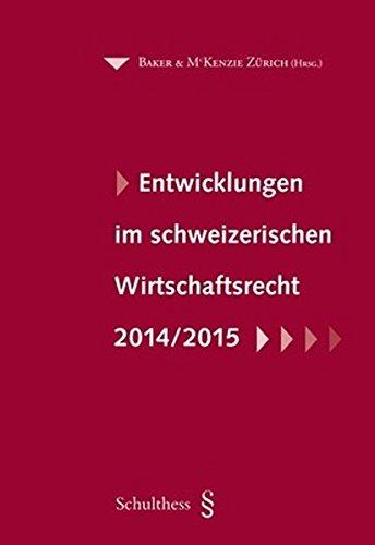 Entwicklungen im schweizerischen Wirtschaftsrecht 2014/2015