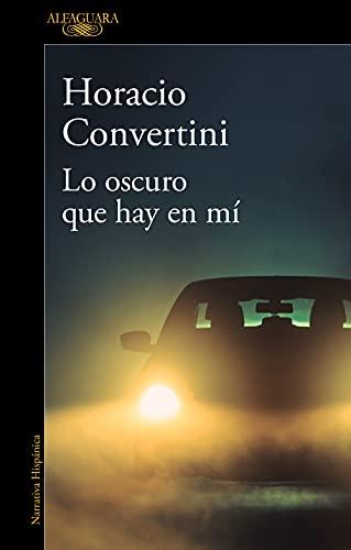 Lo oscuro que hay en mí de Horacio Convertini