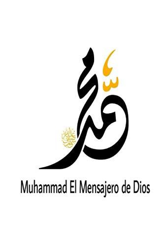 Muhammad El Mensajero de Dios (Los mejores libros islámicos en español)