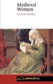 Medieval Women (Canto) by Power, Eileen published by Cambridge University Press (1997)