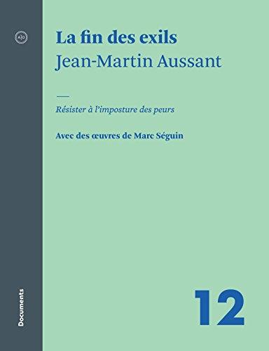 La fin des exils: Résister à l'imposture des peurs (French Edition)