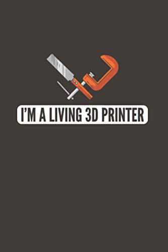 I'm A Living 3D Printer: Woodworker 2021 Planner | Weekly & Monthly Pocket Calendar | 6x9 Softcover Organizer | For Woodworkig And Carving Fan