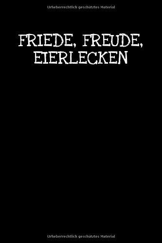 Friede Freude Eierlecken: Notizbuch Journal Tagebuch 100 linierte Seiten   6x9 Zoll (ca. DIN A5)