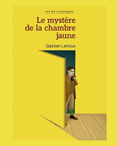 Le mystère de la chambre jaune (French Edition) illustrée