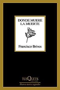 Donde muere la muerte par Francisco Brines