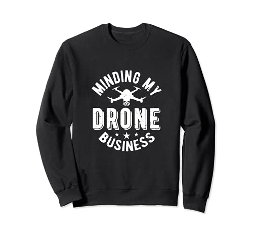 Minding My Drone Business | Scherzo pilota RC Drone professionale Felpa