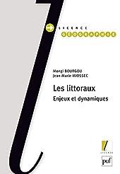Les littoraux. Enjeux et dynamiques de Jean-Marie Miossec
