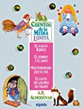 Cuentos de la Media Lunita 1: El gallo Kirico, El zorro y el sapo, Más poderoso que el sol, El gato...
