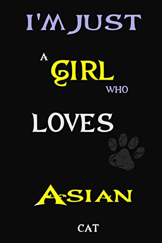 I'm just a girl who loves Asian Semi-longhair cat: Perfect Cute lined Journal Gift for Cat Lovers, Asian Semi-longhair Cat Notebook 6x9, 120 pages
