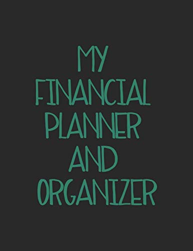 My Financial Planner and Organizer: Expense Tracker Organizer and Workbook for Financial Planning July 2019-December 2020 with Black Cover