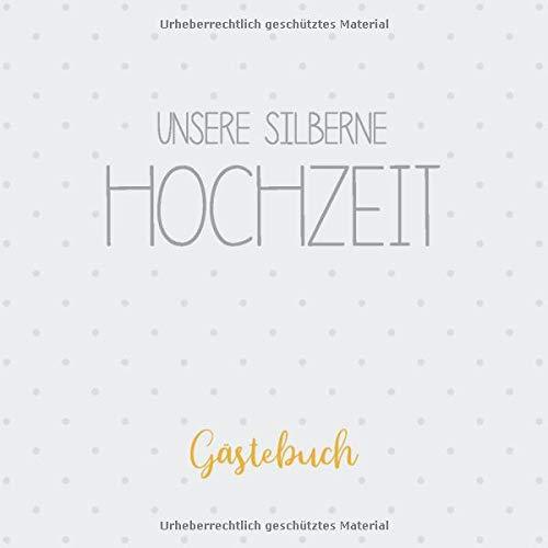 Unsere Silberne Hochzeit, Gästebuch: Erinnerungsalbum zur Silberhochzeit und Geschenk zum 25....