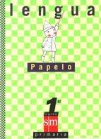 Lengua + Lecturas. 1 Primaria. Papelo - 9788434864399